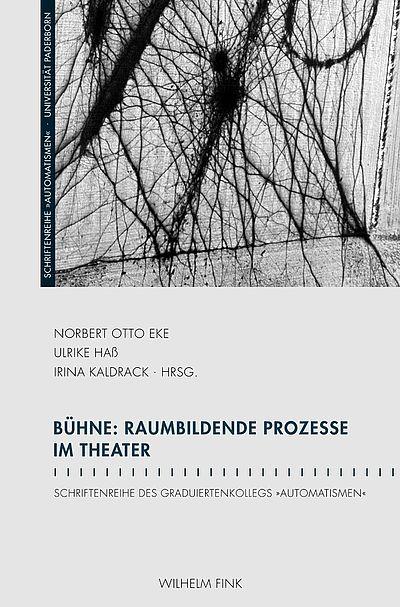 Cover: Bühne - Raumbildende Prozesse im Theater
