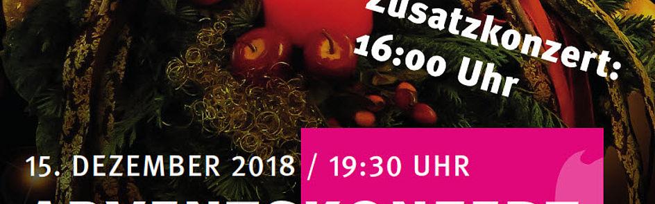Adventskonzerte 2018 15.12.2018, 16:00 und 19:30Uhr